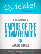 Fraser Sherman: Quicklet on S. C. Gwynne's Empire of the Summer Moon (CliffsNotes-like Book Summary)