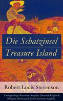 Robert Louis Stevenson: Die Schatzinsel / Treasure Island - Zweisprachige illustrierte Ausgabe (Deutsch-Englisch) / Bilingual Illustrated Edition (German-English)