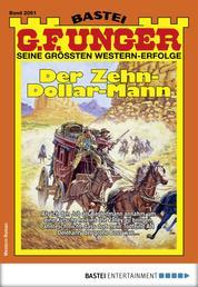 G. F. Unger 2061 - Western - Der Zehn-Dollar-Mann