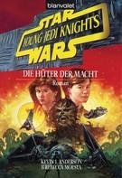 Kevin J. Anderson: Star Wars. Young Jedi Knights 1. Die Hüter der Macht ★★★★