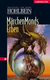 Märchenmonds Erben - Märchenmond Band 3
