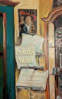 Franziska König: Prohazkas Nachbar