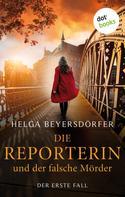 Helga Beyersdörfer: Die Reporterin und der falsche Mörder: Margot Thaler ermittelt ★★★★