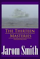 Jarom Smith: The Thirteen Masteries