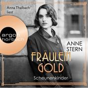 Fräulein Gold. Scheunenkinder - Die Hebamme von Berlin, Band 2 (Gekürzte Lesefassung)