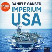 Imperium USA - Die skrupellose Weltmacht