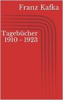 Franz Kafka: Tagebücher 1910 - 1923