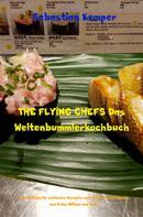 Sebastian Kemper: THE FLYING CHEFS Das Weltenbummlerkochbuch
