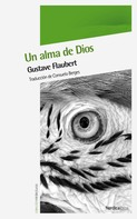 Gustave Flaubert: Un alma de Dios