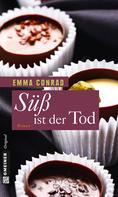 Emma Conrad: Süß ist der Tod