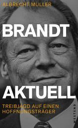 Brandt aktuell - Treibjagd auf einen Hoffnungsträger
