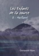 Emmanuelle Hayer: Les enfants de la Source