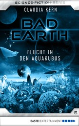 Bad Earth 6 - Science-Fiction-Serie - Flucht in den Aquakubus