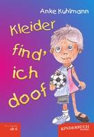 Anke Kuhlmann: Kleider find' ich doof