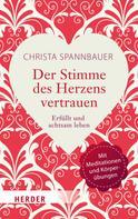 Christa Spannbauer: Der Stimme des Herzens vertrauen ★★★