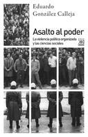 Eduardo González Calleja: Asalto al poder