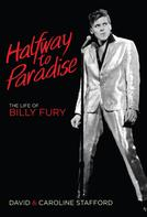 David Stafford: Halfway to Paradise: The Life of Billy Fury