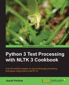 Jacob Perkins: Python 3 Text Processing with NLTK 3 Cookbook