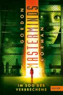 Gordon Korman: Masterminds. Im Sog des Verbrechens ★★★★