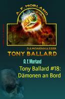 A. F. Morland: Tony Ballard #18: Dämonen an Bord