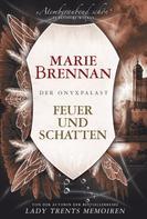 Marie Brennan: Der Onyxpalast 2: Feuer und Schatten