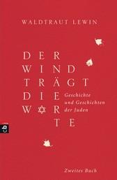 Der Wind trägt die Worte - Geschichte und Geschichten der Juden von der Neuzeit bis in die Gegenwart