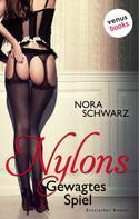 Nora Schwarz: Nylons - Gewagtes Spiel ★★★★