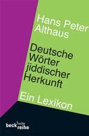 Hans Peter Althaus: Deutsche Wörter jiddischer Herkunft ★★★★