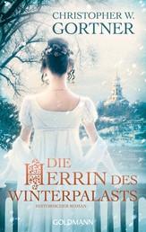 Die Herrin des Winterpalasts - Historischer Roman