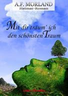 A. F. Morland: Mit dir träum' ich den schönst Traum