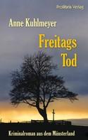 Anne Kuhlmayer: Freitags Tod ★★