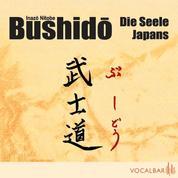 Bushido. Die Seele Japans - Ein Essay über den Ehrenkodex der Samurai