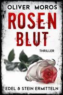 Oliver Moros: Rosenblut: Thriller ★★★★