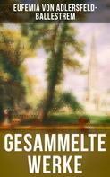 Eufemia von Adlersfeld-Ballestrem: Gesammelte Werke