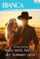 Donna Alward: Küss mich, bis der Sommer geht ★★★★