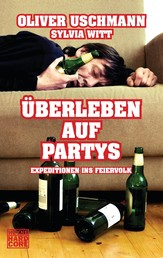 Überleben auf Partys - Expeditionen ins Feierland