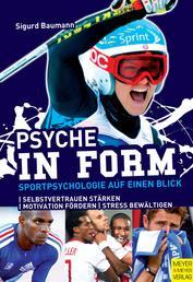 Psyche in Form - Sportpsychologie auf einen Blick