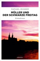 Raphael Zehnder: Müller und der Schwarze Freitag ★★★