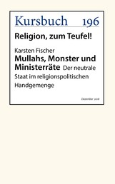 Mullahs, Monster und Ministerräte - Der neutrale Staat im religionspolitischen Handgemenge