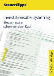 Investitionsabzugsbetrag - Steuern sparen schon vor dem Kauf