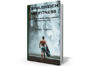 Erfolgreich mit Fitness - Dein Weg zum Muskelaufbau beginnt mit Dir!