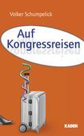 Volker Schumpelick: Auf Kongressreisen ★★★