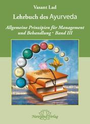Lehrbuch des Ayurveda - Band 3 - Allgemeine Prinzipien für Management und Behandlung