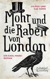 Mohr und die Raben von London - Karl Marx im Exil