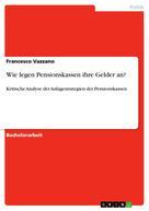 Francesco Vazzano: Wie legen Pensionskassen ihre Gelder an?