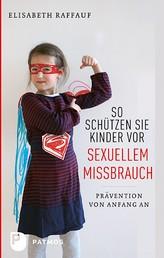 So schützen Sie Kinder vor sexuellem Missbrauch - Prävention von Anfang an