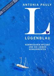 Lügenblau - Kommissarin Mylona und die lieben Konkurrenten