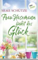 Silke Schütze: Frau Hasemann findet das Glück ★★★★