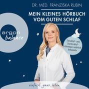 Mein kleines Hörbuch vom guten Schlaf - Einschlaf- und Durchschlafstörungen natürlich behandeln (Ungekürzt)