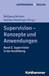 Supervision - Konzepte und Anwendungen - Band 2: Supervision in der Ausbildung